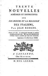 Trente nouvelles agréables et instructives sur les mœurs et la religion des Italiens, par Jean Rodoni ..