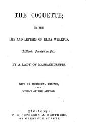 The Coquette: Or, The Life and Letters of Eliza Wharton