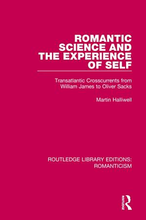 Romantic Science and the Experience of Self PDF
