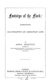 Footsteps of the flock: narratives illustrative of Christian life