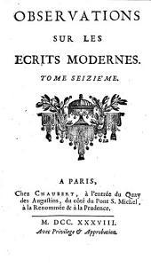 Observations sur les ecrits modernes: Volume16