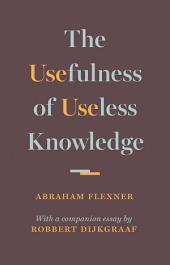 The Usefulness of Useless Knowledge
