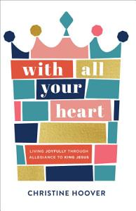 With All Your Heart Book