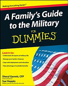 A Family s Guide to the Military For Dummies PDF