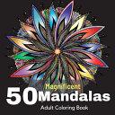 50 Magnificent Mandalas Adult Coloring Book
