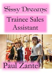 Sissy Dreams: Trainee Sales Assistant