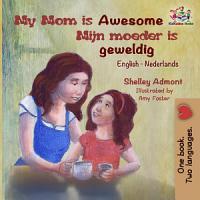 My Mom is Awesome Mijn moeder is geweldig PDF