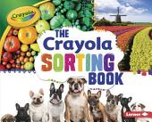 The Crayola ® Sorting Book