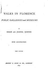 Walks in Florence: Public Galleries and Museums