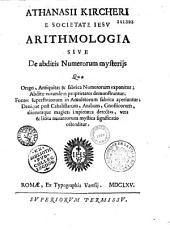 Athanasii Kircheri... Arithmologia, sive de Abditis numerorum mysteriis...