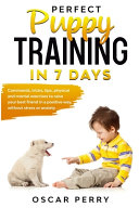Perfect Puppy Training in 7 Days