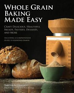 Whole Grain Baking Made Easy Book