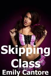 Skipping Class (group erotica)