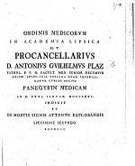 Ordinis Medicorum ... Procancellarius ... A. G. Plaz panegyrin medicam ... indicit, et de mortis signis attente explorandis specimine secundo exponit