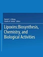 Lipoxins: Biosynthesis, Chemistry, and Biological Activities