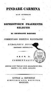 Pindari Carmina quae supersunt cum derperditorum fragmentis selectis ex recensione Boeckhii: Volume 2