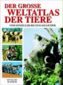 Der grosse Weltatlas der Tiere PDF
