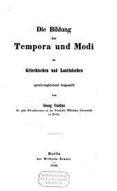 Die Bildung der Tempora und Modi im Griechischen und Lateinischen sprachvergleichend