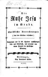 Die Ruhe Jesu im Grabe: Christliche Betrachtungen : Ausgez. aus J. M. Sailers vollst. Lese- u. Gebetbuch