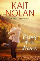 Bring It On Home  A Small Town Family Romance PDF