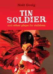 Tin Soldier and Other Plays for Children: adapted from (The Steadfast Tin Soldier by Hans Christian Andersen) A Tasty Tale (Hansel and Gretel) Hood in the Wood (Little Red Riding Hood)