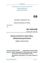 GB 16454-2008: Translated English of Chinese Standard. GB16454-2008.: Sawing machines for metal cutting - Safeguarding specifications.