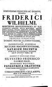Serenissimi Principis ac Domini, Domini Friderici Wilhelmi, Marchionis Brandenburgici ... natalem decimum ... celebrandum indicit Christophorus Cellarius