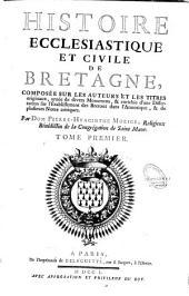 Histoire ecclesiastique et civile de Bretagne: composée sur les auteurs et les titres originaux, ornée de divers monumens... par Dom Pierre-Hyacinthe Morice,... Tome premier [-second]