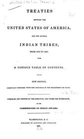 Treaties Between the United States of America and the Several Indian Tribes, from 1778 to 1837: With a Copious Table of Contents