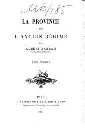 La province sous l'ancien régime: Volume1