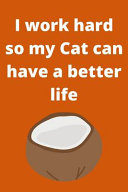 I Work Hard So My Cat Can Have a Better Life PDF