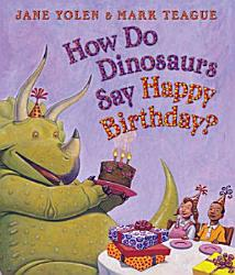 How Do Dinosaurs Say Happy Birthday  Book PDF