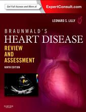 Braunwald's Heart Disease Review and Assessment E-Book: Edition 9