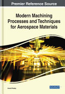 Modern Machining Processes and Techniques for Aerospace Materials PDF