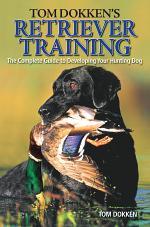 Tom Dokken's Retriever Training