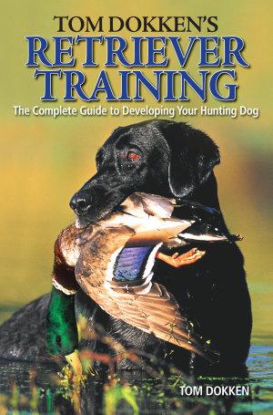 Tom Dokken s Retriever Training