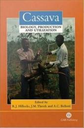 Cassava: Biology, Production and Utilization