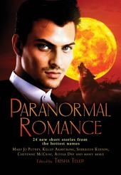 The Mammoth Book of Paranormal Romance: 24 New SHort Stories from the Hottest Names