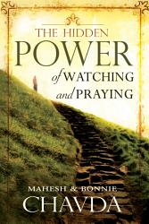 The Hidden Power Of Watching And Praying Book PDF