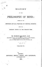 History of the Philosophy of Mind: Embracing the Opinions of All Writers on Mental Science from the Earliest Period to the Present Time, Volume 4, Part 2