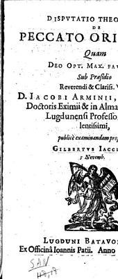 Dispvtatio theologica de peccato originali,: quam ... sub præsidio ... Iacobi Arminii ...