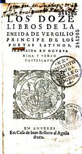 Los doze libros de la Eneida de Vergilio principe de los poetas latinos; traduzida en octaua rima y verso castellano[por Gregorio Hernandez de Velasco]