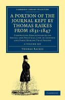 A Portion of the Journal Kept by Thomas Raikes  Esq   from 1831 1847 4 Vol Set PDF