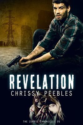 The Zombie Chronicles   Book 6   Revelation