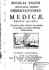 Nicolai Tulpii Amstelodamensis exconsulis Observationes medicae: Volume 1