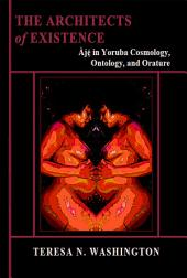 The Architects of Existence: Aje in Yoruba Cosmology, Ontology, and Orature