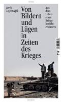 Von Bildern und L  gen in Zeiten des Krieges PDF