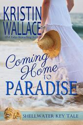 Coming Home To Paradise: A Shellwater Key Tale