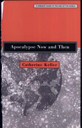 Apocalypse Now and Then: A Feminist Guide to the End of the World