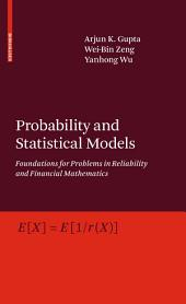 Probability and Statistical Models: Foundations for Problems in Reliability and Financial Mathematics